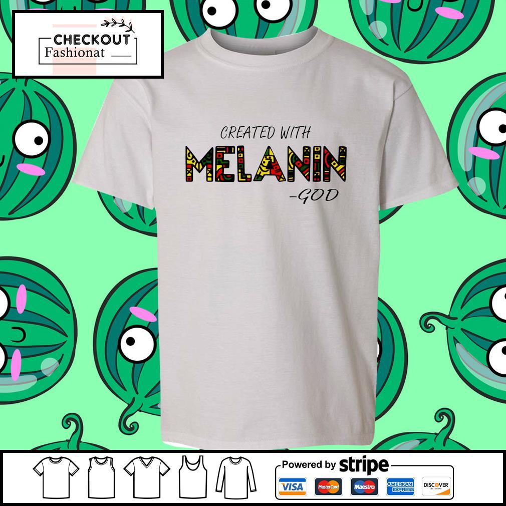 Created with Melanin god shirt