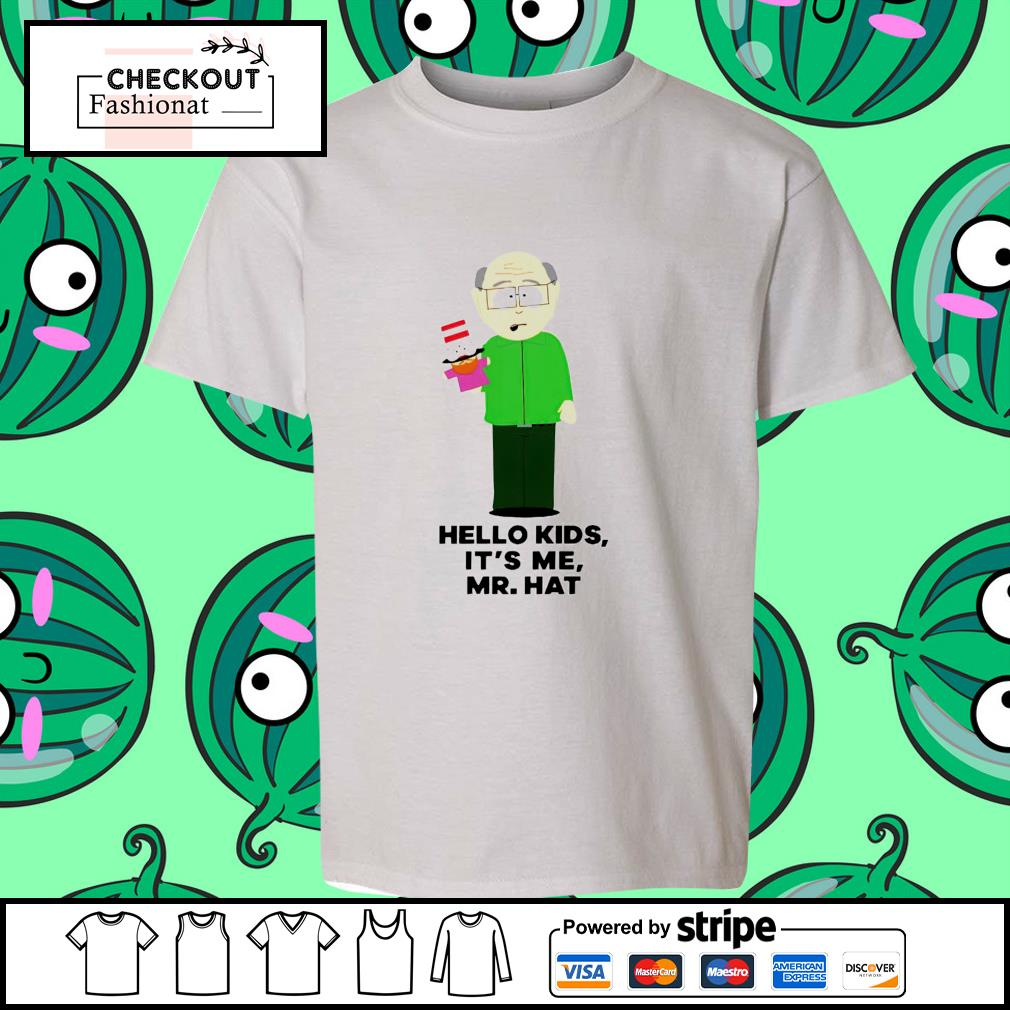 Hello kids it's me Mr.Hat shirt