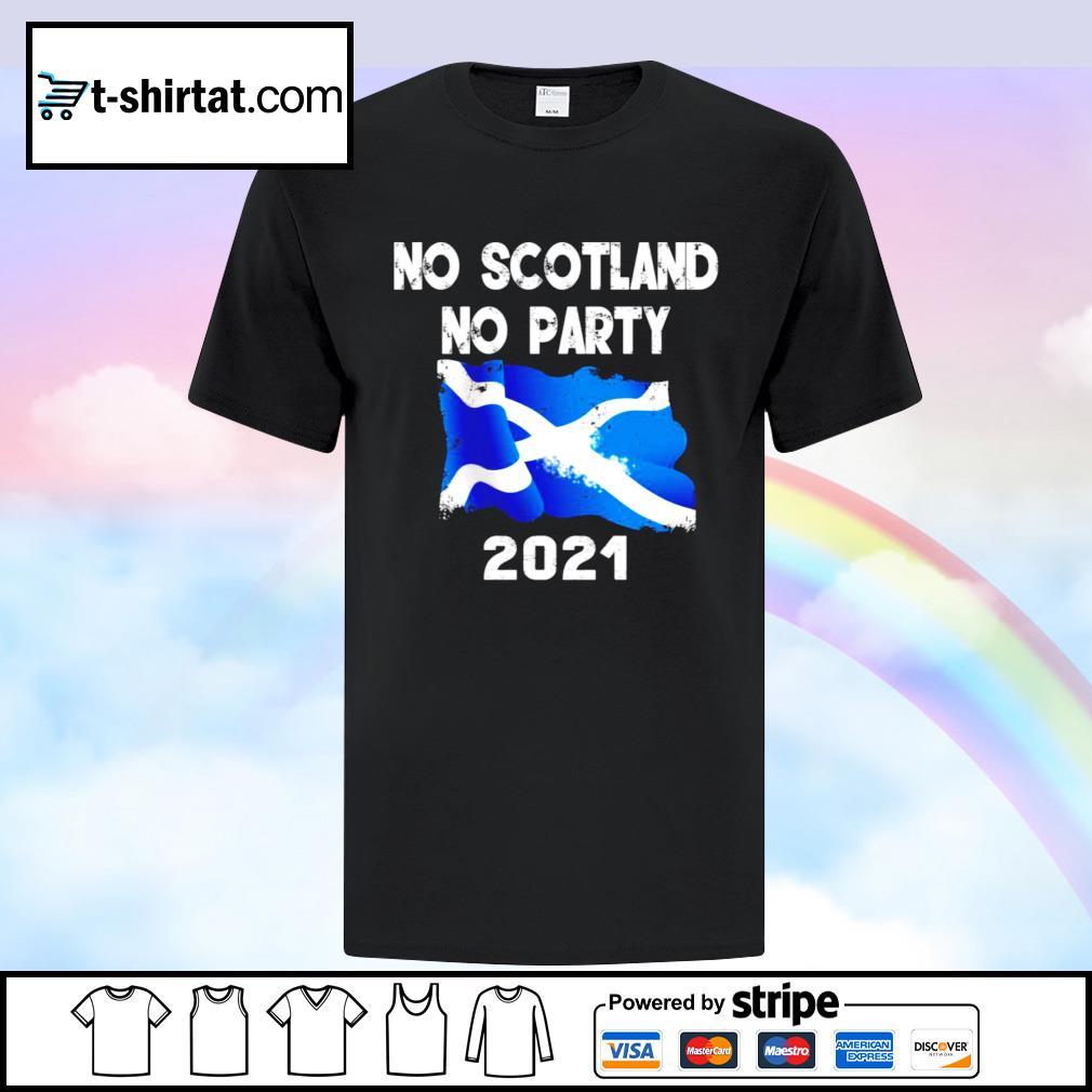 No scotland no party 2021 shirt