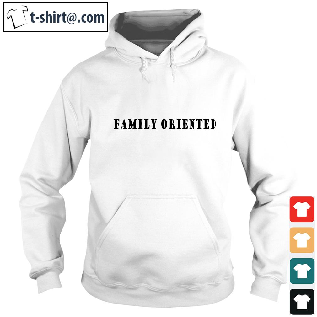 Family oriented s hoodie