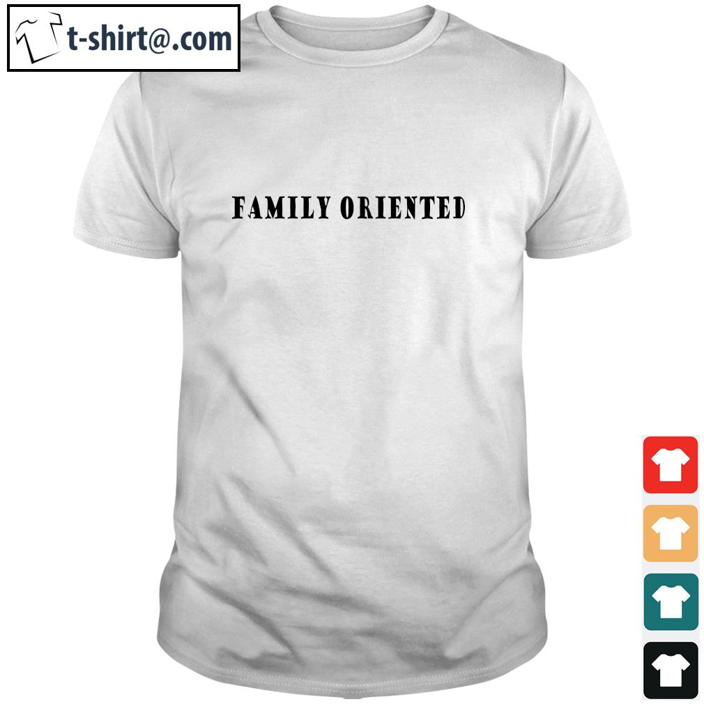 Family oriented shirt
